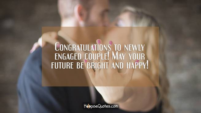Congratulations to newly engaged couple! May your future be bright and happy!