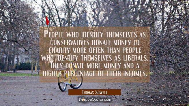 People who identify themselves as conservatives donate money to charity more often than people who