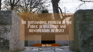 The outstanding problem of the Public is discovery and identification of itself