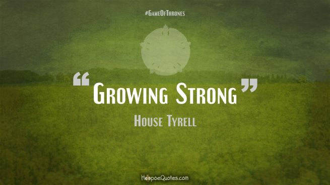 Growing Strong Game of Thrones Quotes