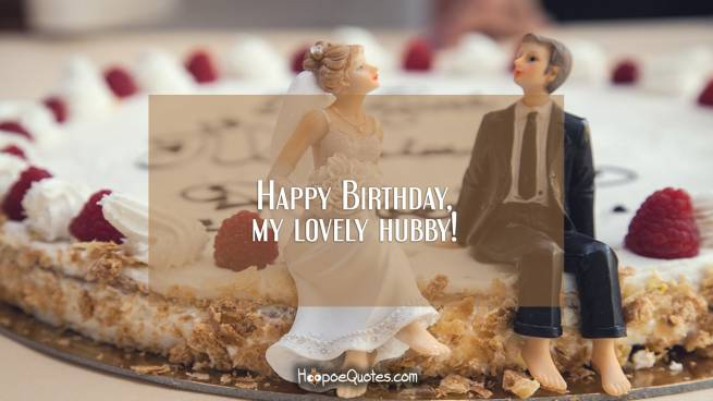 Happy Birthday, my lovely hubby!