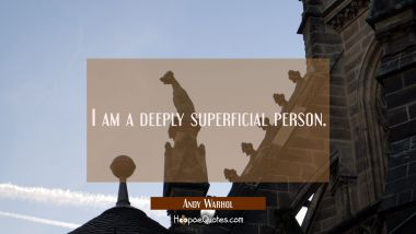 I am a deeply superficial person.