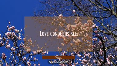 Love conquers all.
