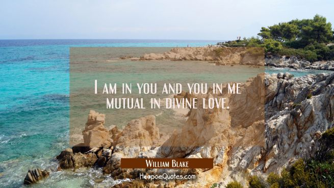 I am in you and you in me mutual in divine love.