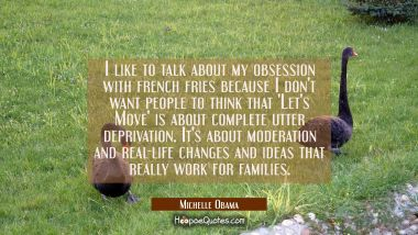I like to talk about my obsession with french fries because I don't want people to think that 'Let'