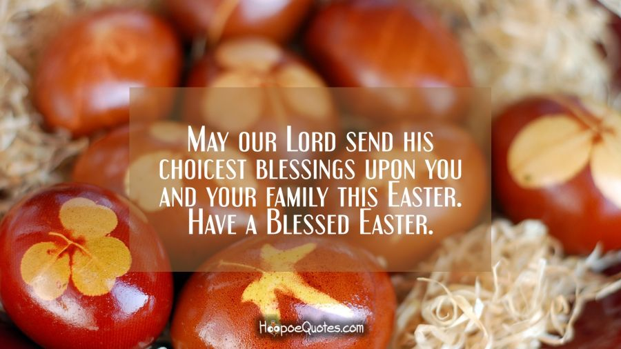 May Our Lord Send His Choicest Blessings Upon You And Your Family