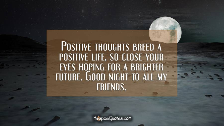 Positive Thoughts Breed A Positive Life So Close Your Eyes Hoping