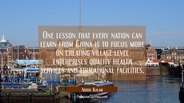 One lesson that every nation can learn from China is to focus more on creating village-level enterp