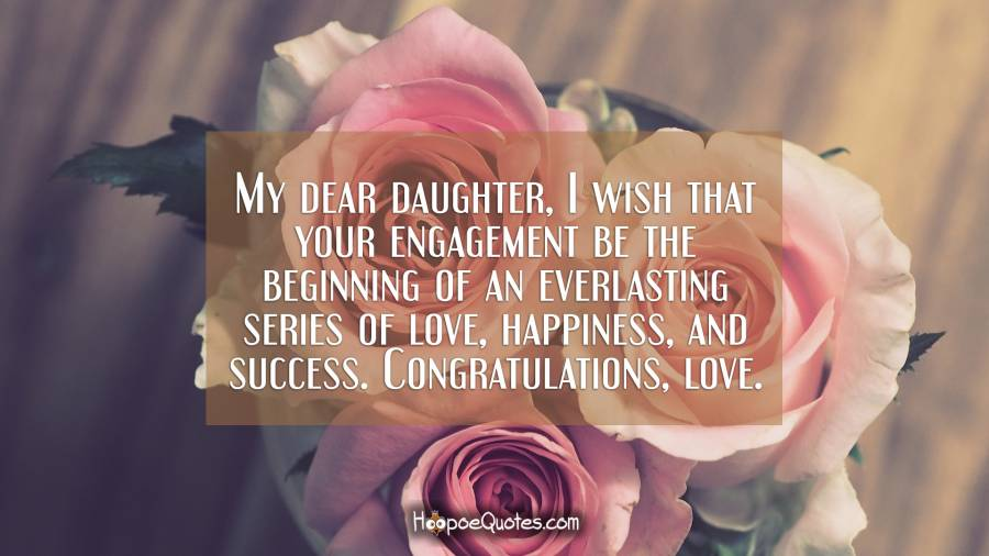 My Dear Daughter I Wish That Your Engagement Be The Beginning Of An