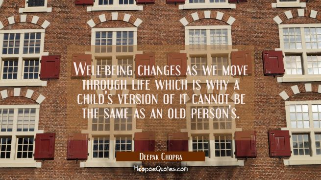 Well-being changes as we move through life which is why a child's version of it cannot be the same