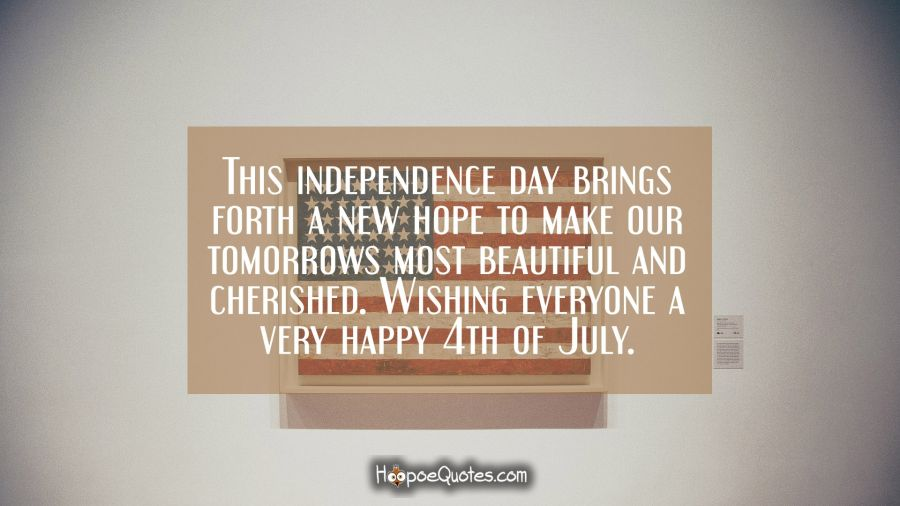 This Independence Day Brings Forth A New Hope To Make Our Tomorrows