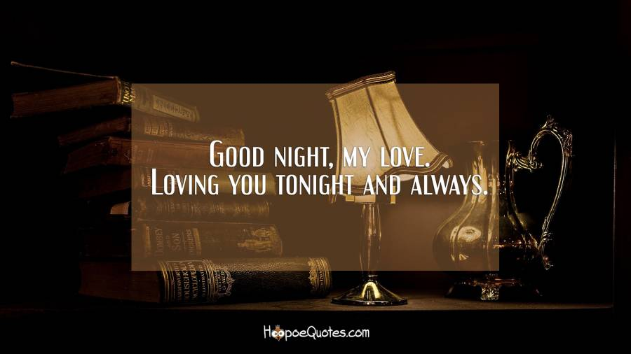 Lovingyou Quotes | Good Night My Love Loving You Tonight And Always Hoopoequotes