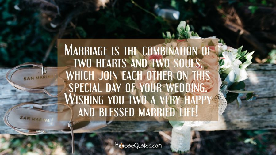 Marriage Is The Combination Of Two Hearts And Two Souls Which Join