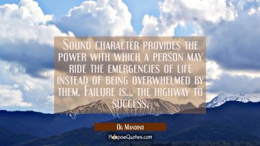 Sound character provides the power with which a person may ride the emergencies of life instead of