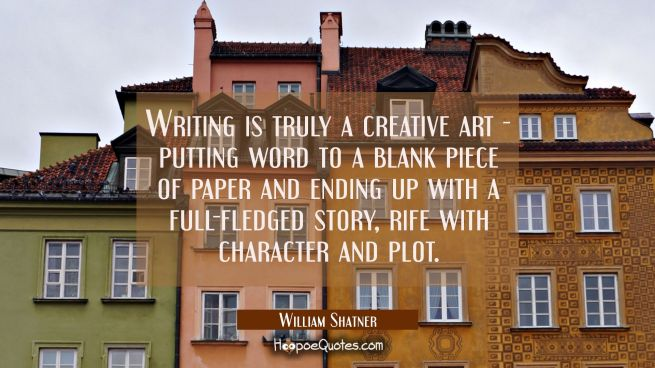 Writing is truly a creative art - putting word to a blank piece of paper and ending up with a full-