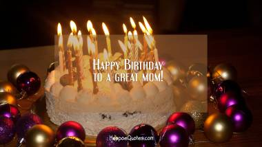 Happy Birthday to a great mom! Quotes