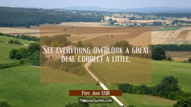 See everything overlook a great deal correct a little.