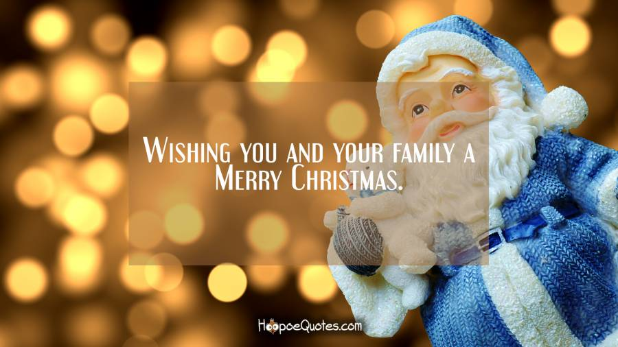 Merry Christmas Family.Wishing You And Your Family A Merry Christmas Hoopoequotes