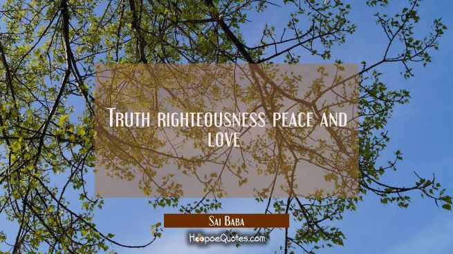 Truth righteousness peace and love