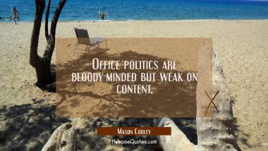 Office politics are bloody-minded but weak on content.