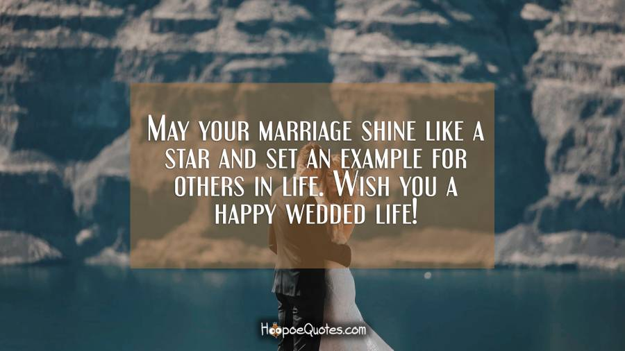 May Your Marriage Shine Like A Star And Set An Example For Others In