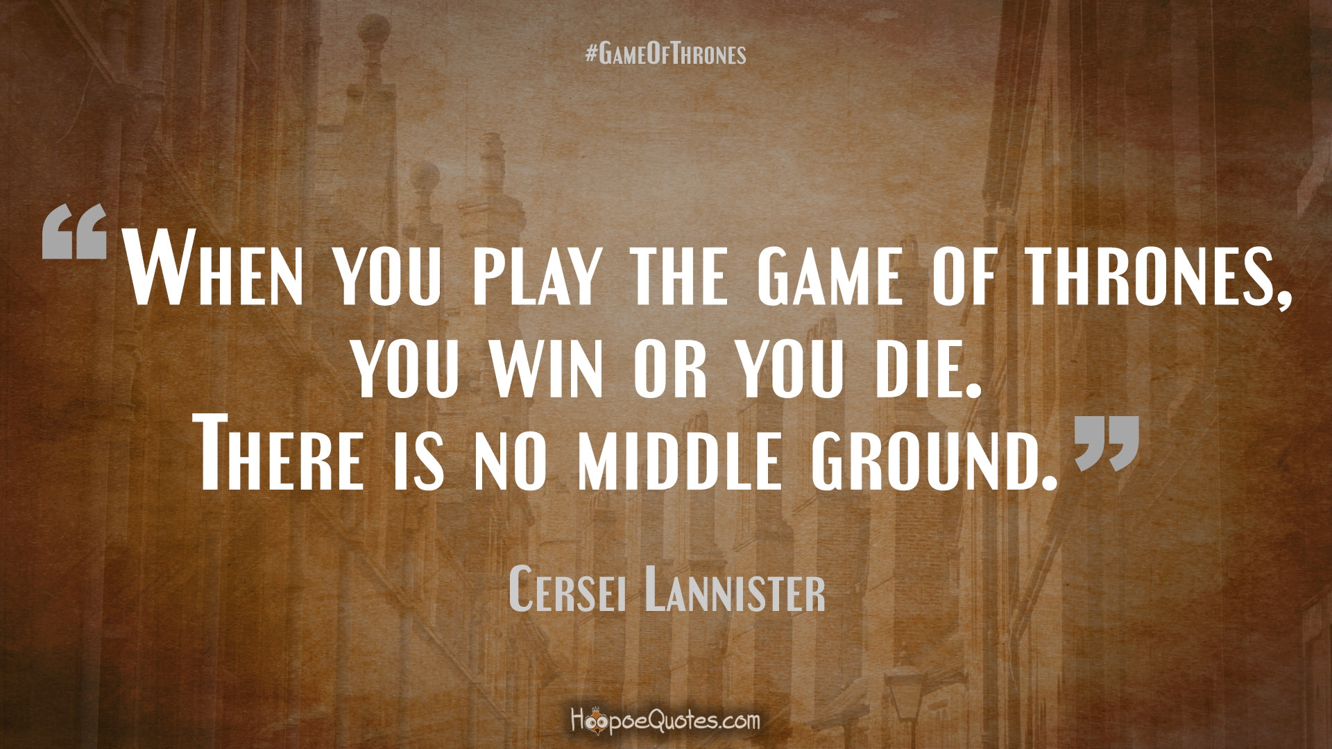 Memorable Quotes Cersei Lannister Quotes  Hoopoequotes