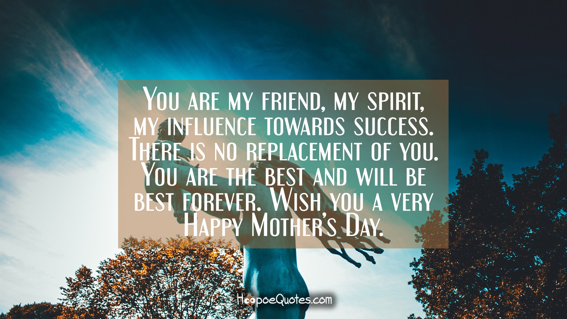 You Are My Friend My Spirit My Influence Towards Success There Is