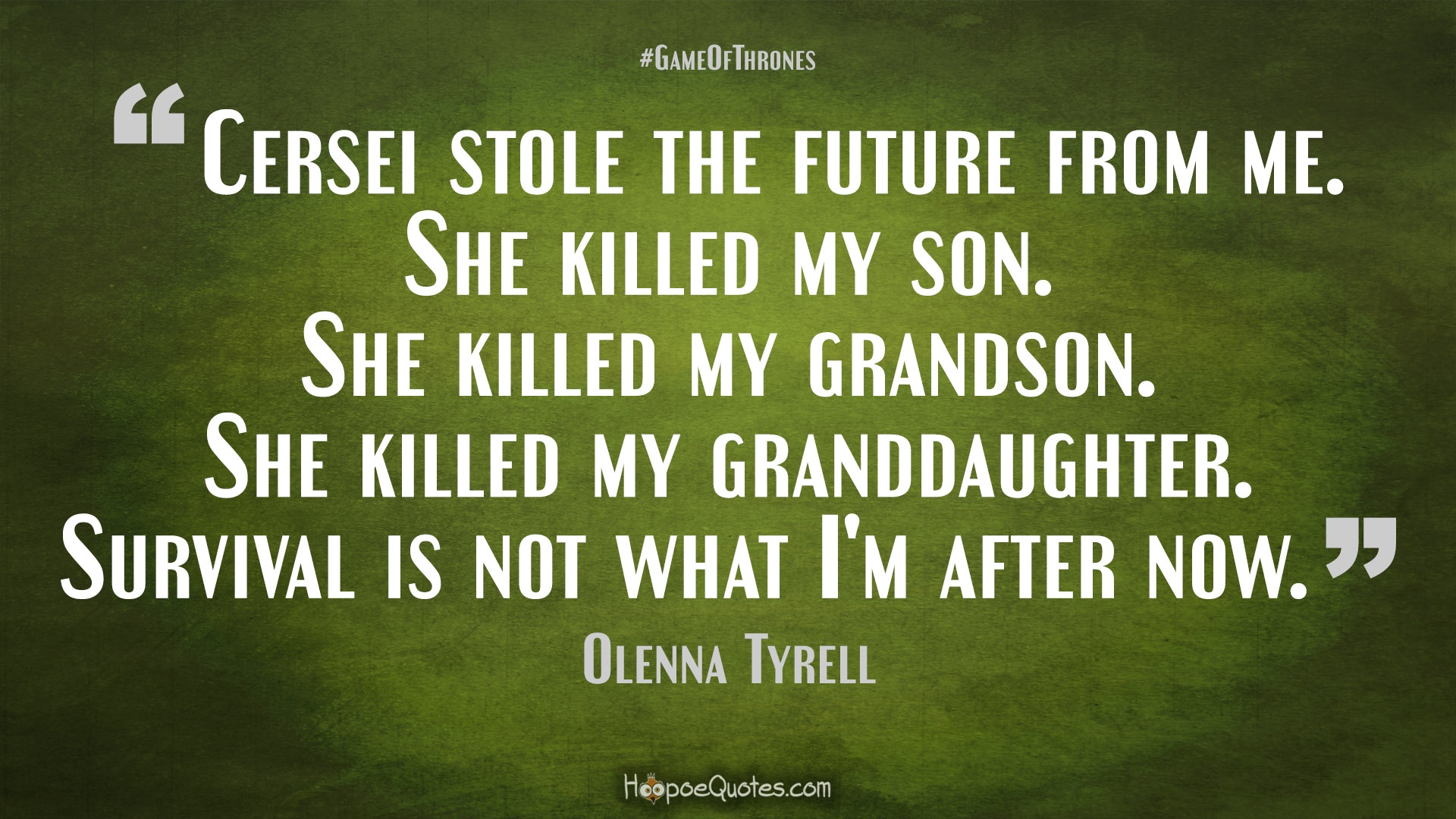 Survival Quotes Olenna Tyrell Quotes  Hoopoequotes