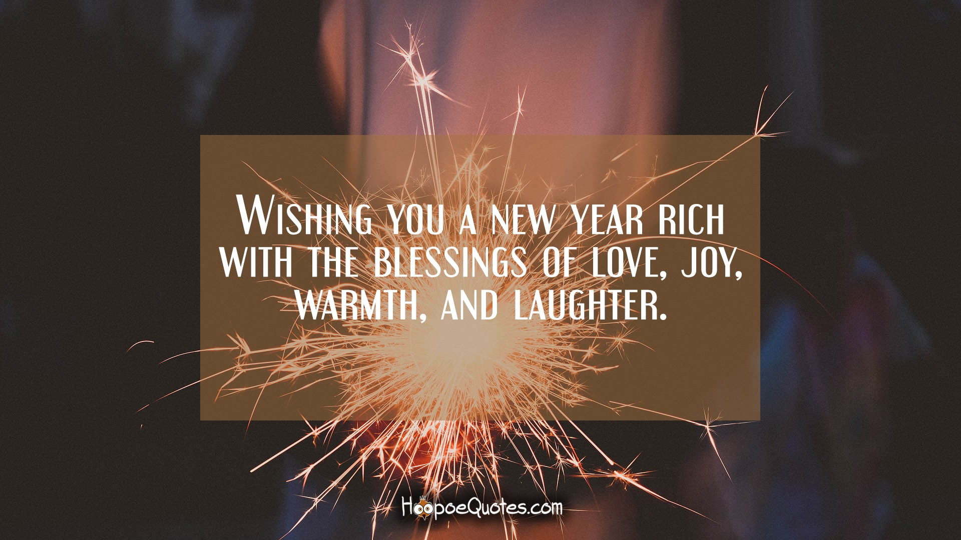 Wishing You A New Year Rich With The Blessings Of Love Joy Warmth
