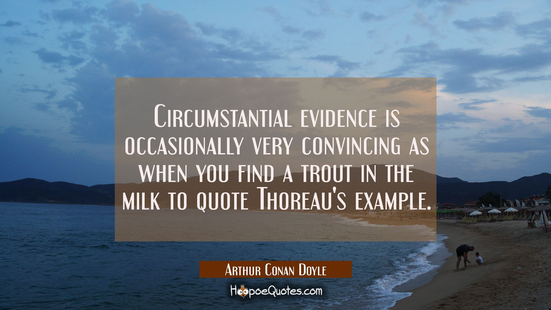 Circumstantial Evidence Is Occasionally Very Convincing As When You