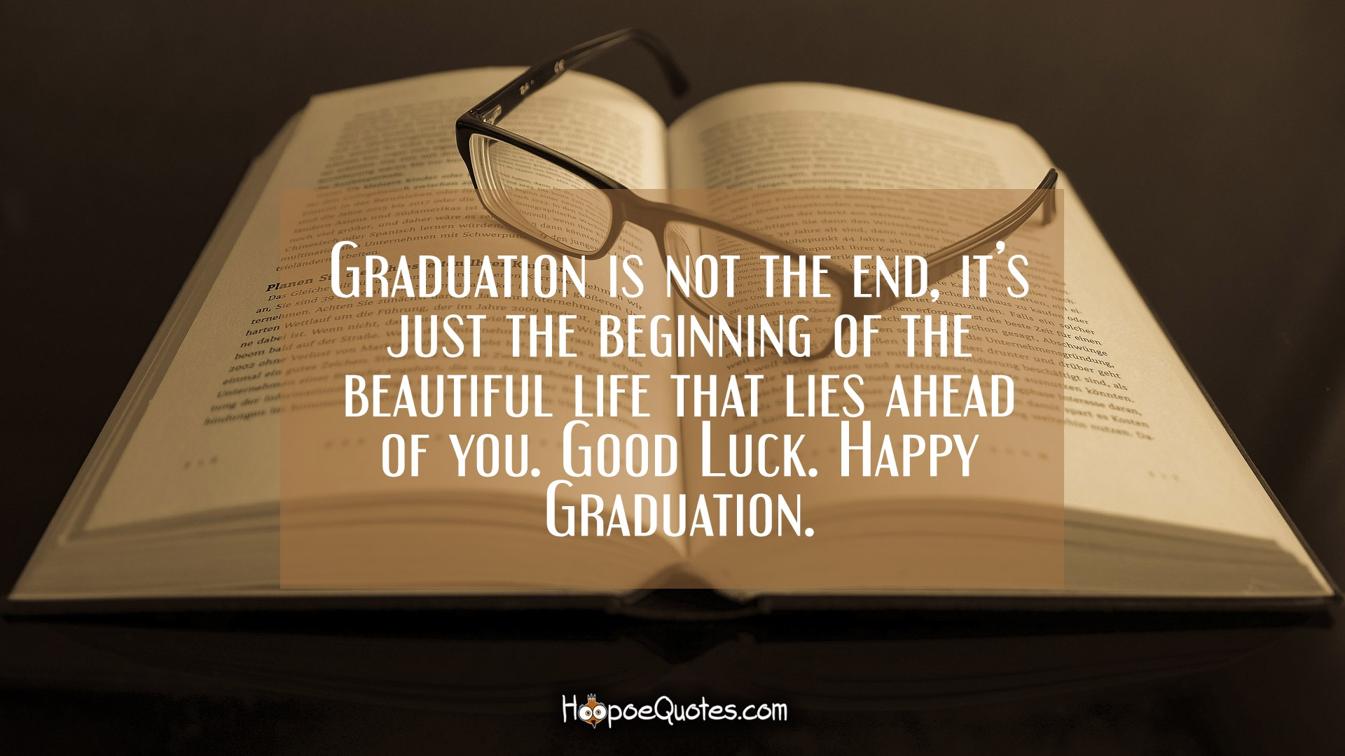 Graduation is not the end, it's just the beginning of the ...