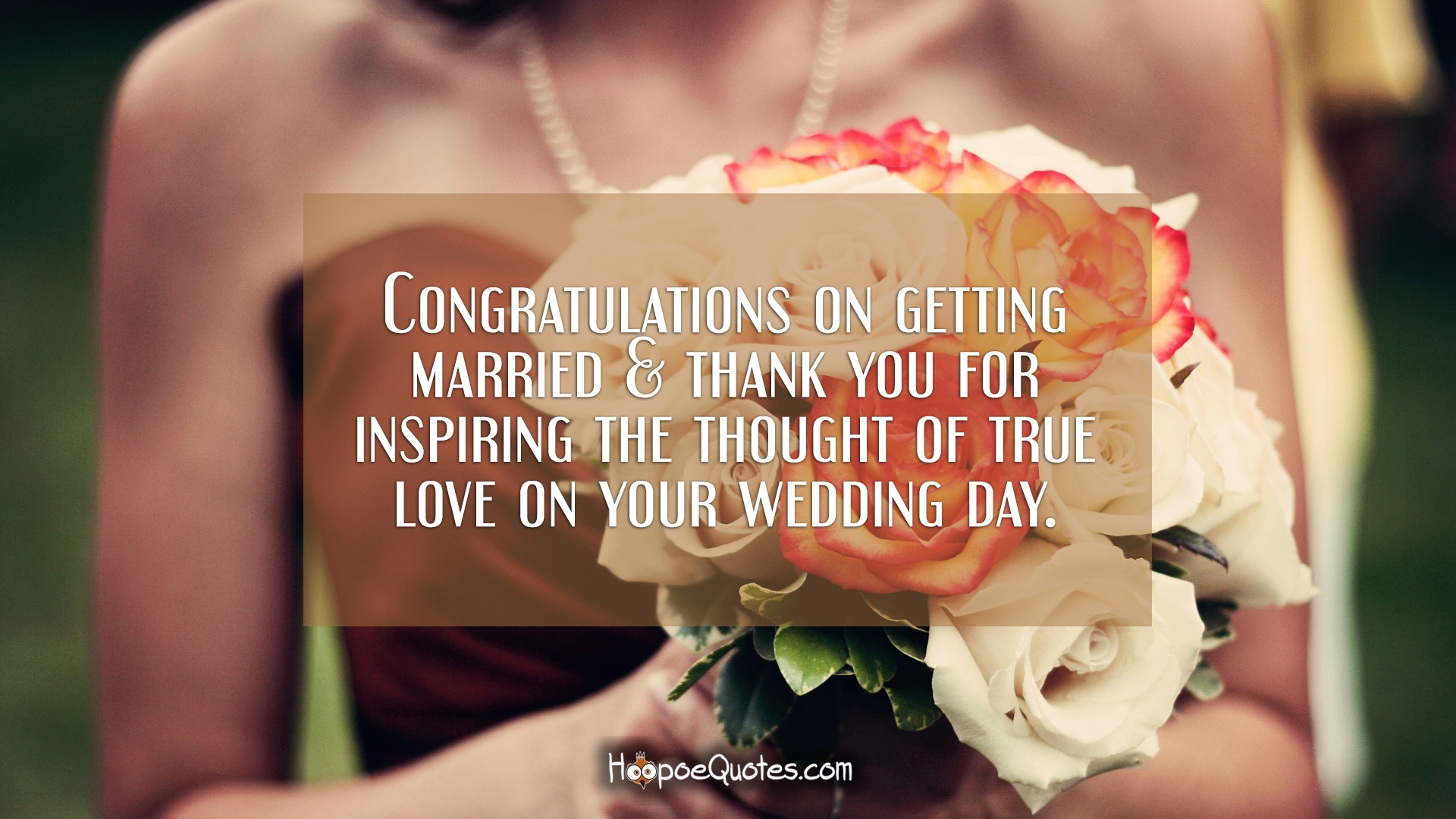Congratulations On Getting Married Thank You For Inspiring The