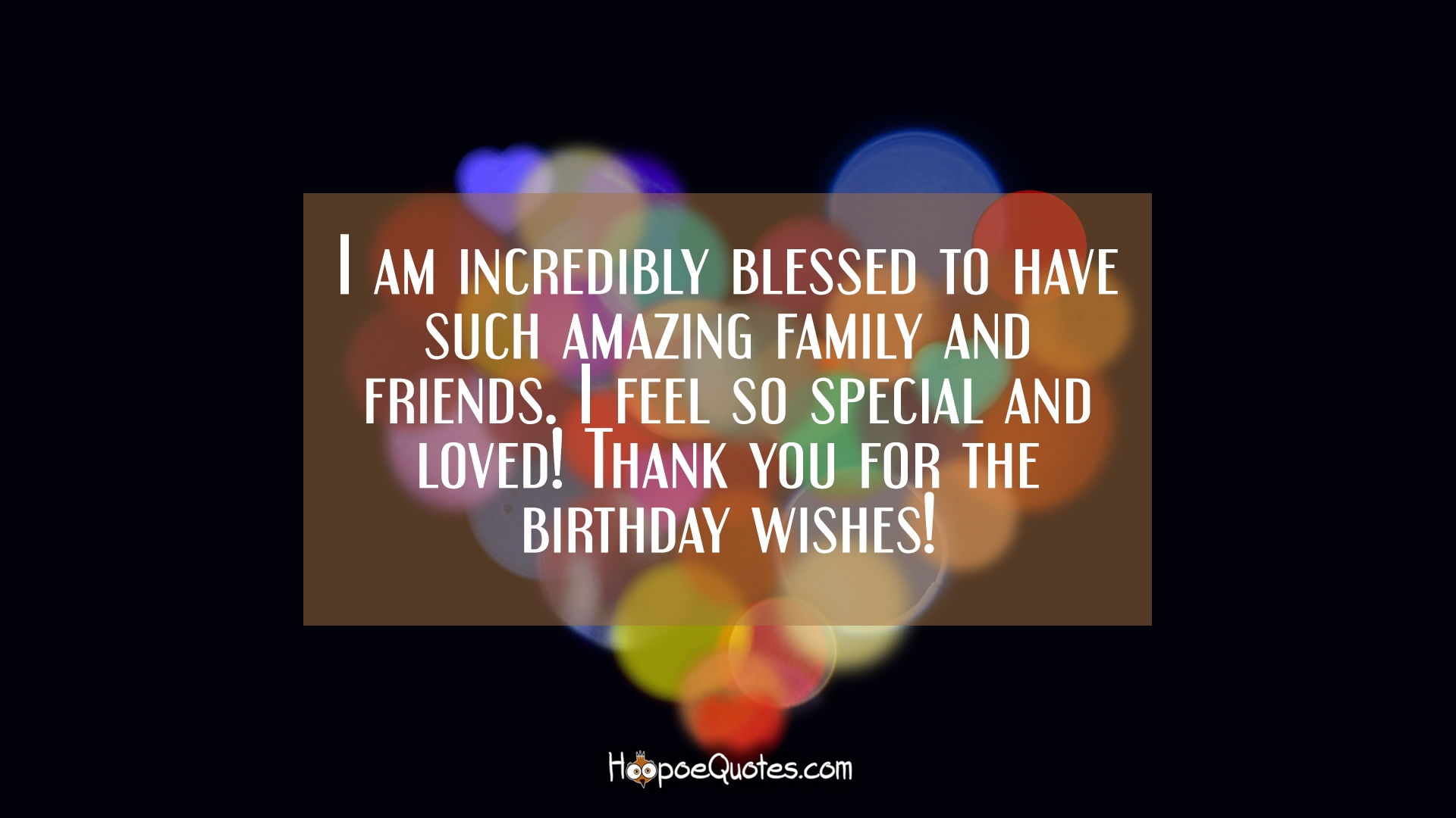 Happy birthday to me birthday wishes for myself with images i am incredibly blessed to have such amazing family and friends i feel so special and loved thank you for the birthday wishes kristyandbryce Images
