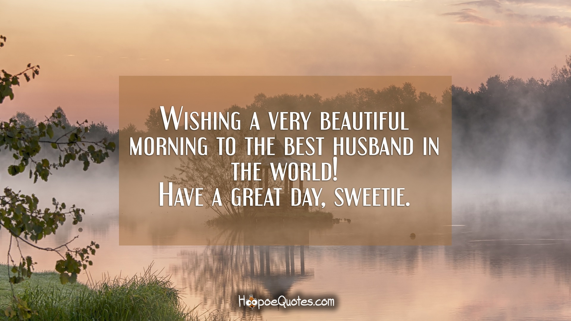Wishing a very beautiful morning to the best husband in