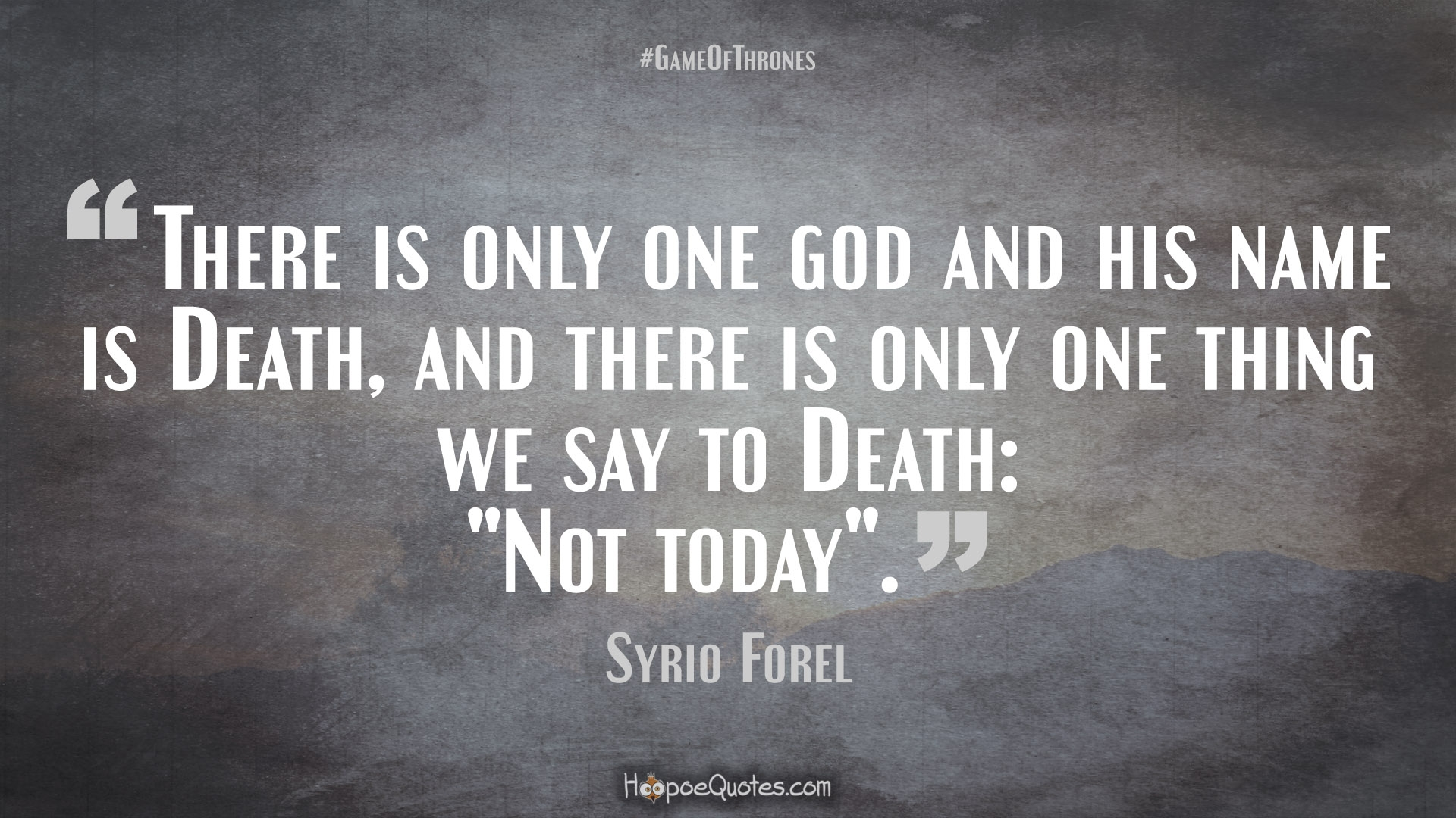 there is only one god and his name is death and there is