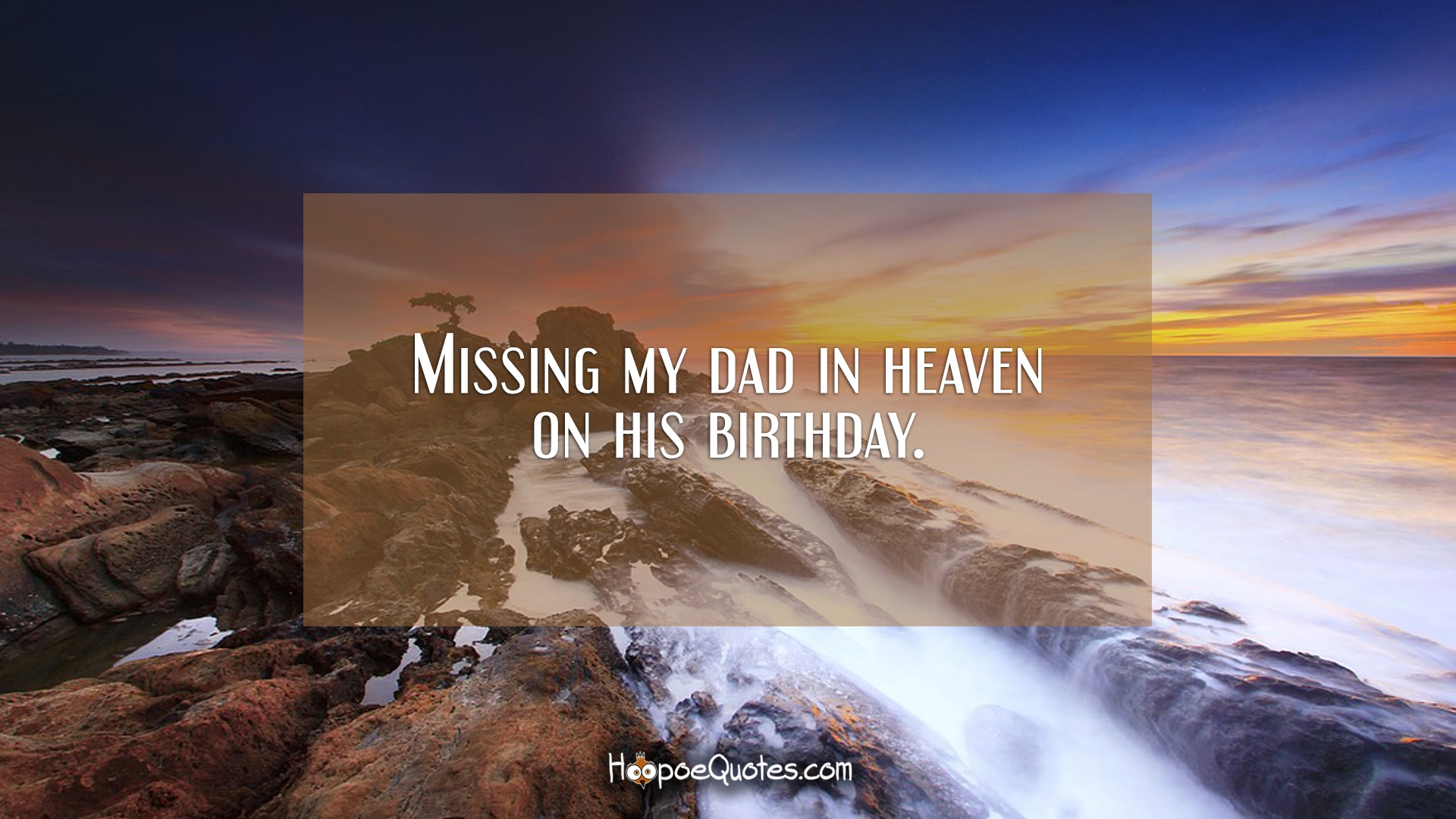 Missing My Dad In Heaven On His Birthday Hoopoequotes