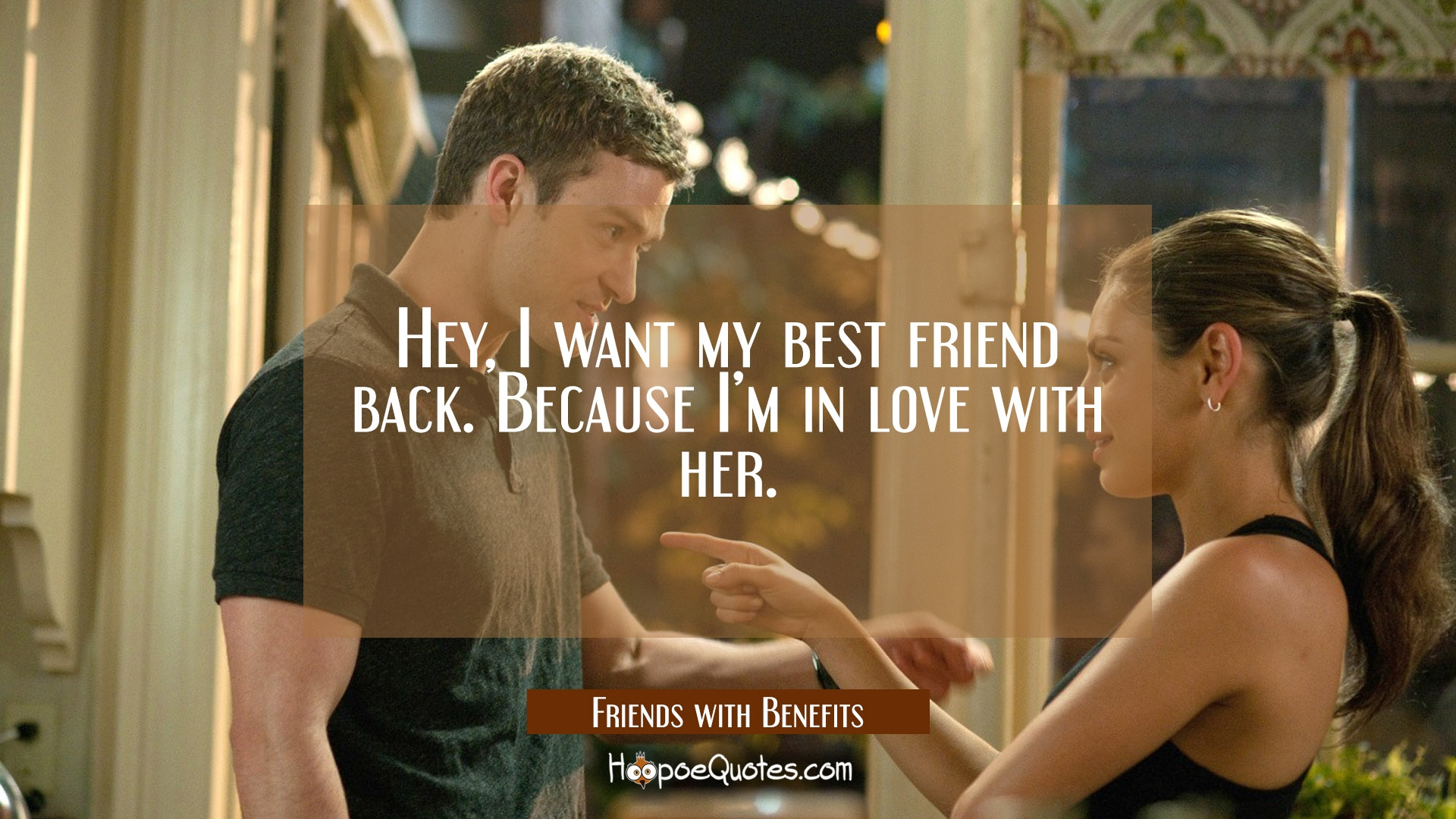 Hey, I Want My Best Friend Back. Because I'm In Love With